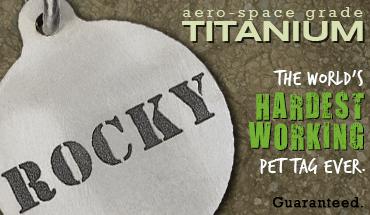 Aero-space grade Titanium dog tags